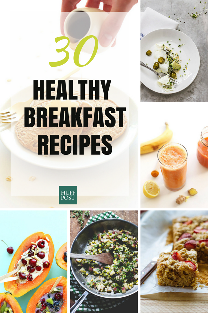 30 Healthy Breakfast Ideas To Start Your Morning Off Right
