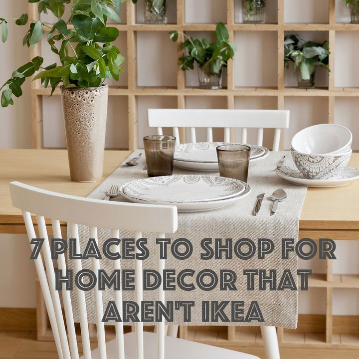 7 Places To For Home Decor That Aren T Ikea