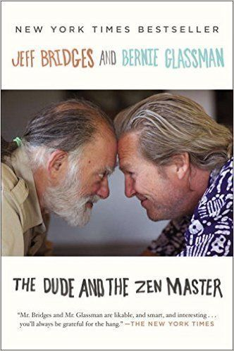 """At a party about 15 years ago, Jeff Bridges found himself seated between spiritual leaders Bernie Glassman and Ram Dass, whi"