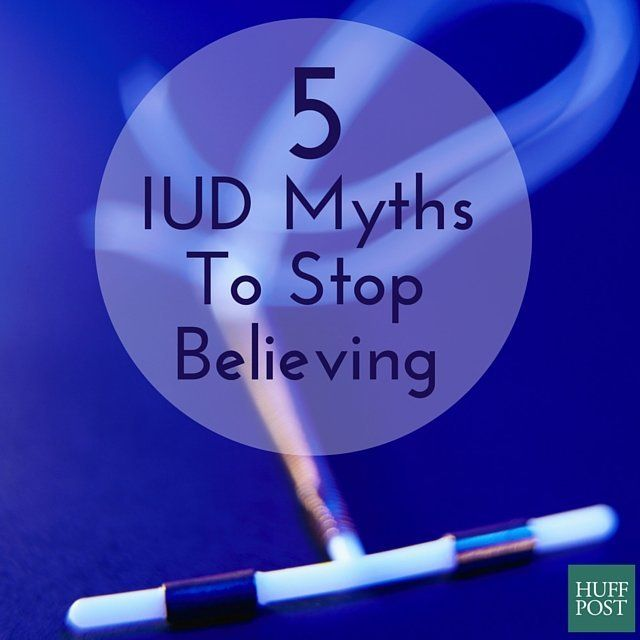 5 Myths About IUDs You Need To Stop Believing | HuffPost Life