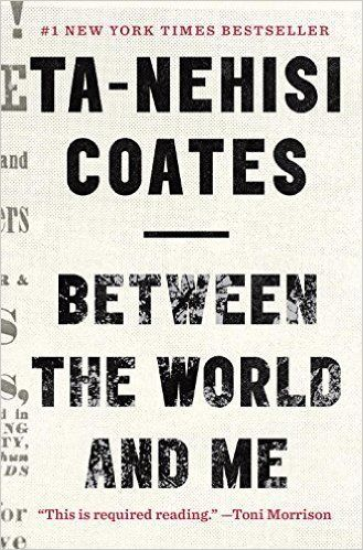 "<a href=""http://www.amazon.com/Between-World-Me-Ta-Nehisi-Coates/dp/0812993543/ref=sr_1_1?amp=&ie=UTF8&keywords=Between+the+W"