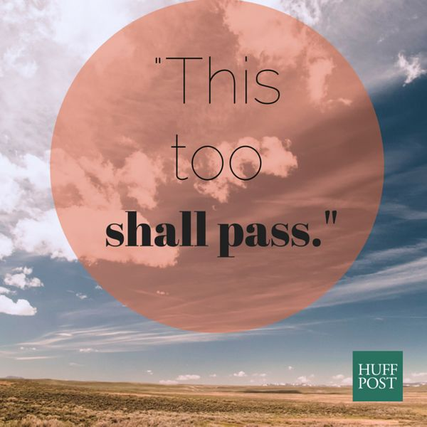 """The words I lived by during my divorce were 'this too shall pass' because it spoke to how I process pain. I've alw"