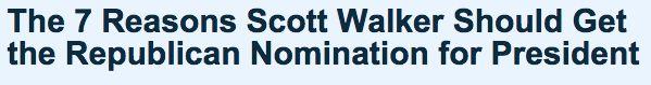 "<a href=""http://pjmedia.com/tatler/2015/05/27/the-7-reasons-scott-walker-should-get-the-republican-nomination-for-president/"""