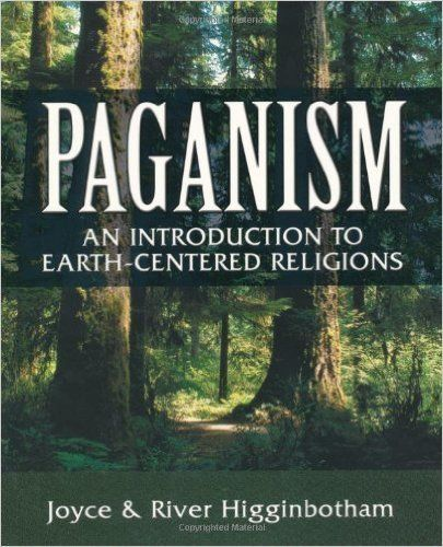 "Joyce and River Higginbotham's <i><a href=""http://www.amazon.com/Paganism-Introduction-Earth--Centered-Religions/dp/073870222"