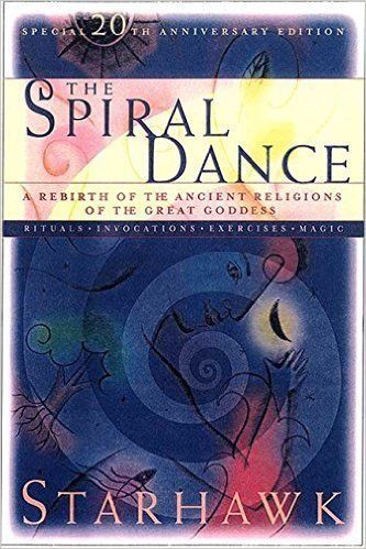 "Pagan priestess and teacher Starhawk wrote the first edition of <i><a href=""http://www.amazon.com/Spiral-Dance-Rebirth-Religi"