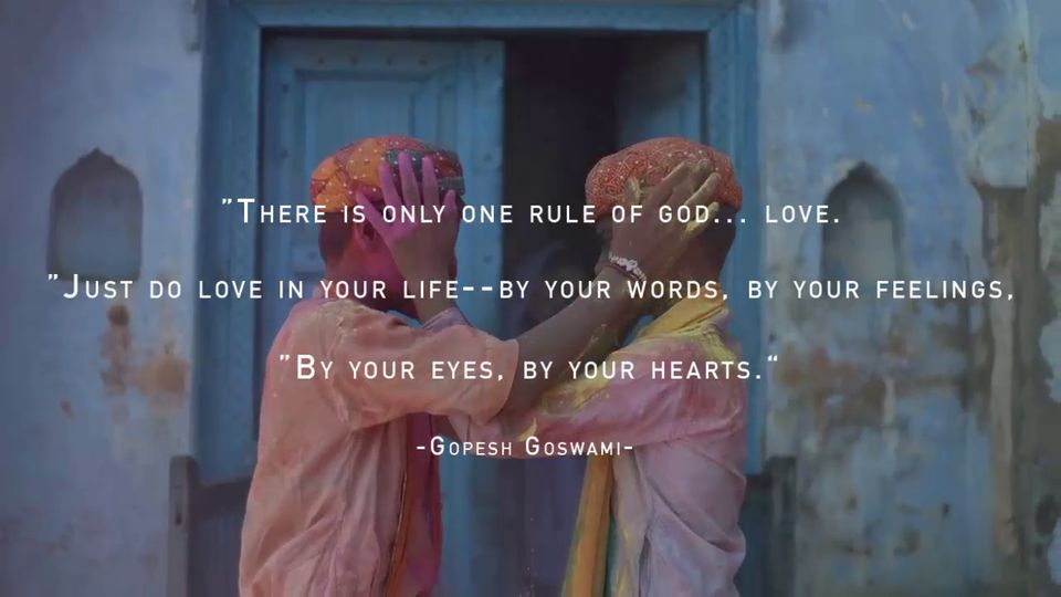 """""""There is only one rule of God... love. Just do love in your life -- by your words, by your feelings, by your eyes, by your h"""