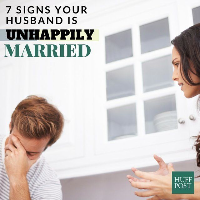 7 Signs Your Husband Is Unhappily Married | HuffPost Life