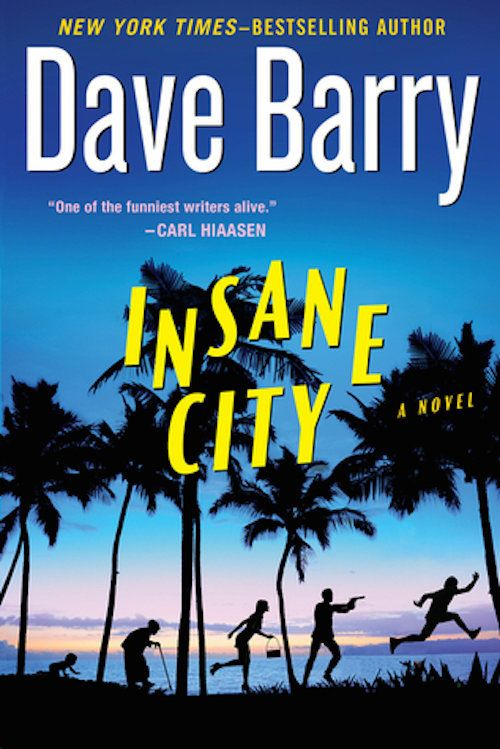 "<i><strong><a href=""http://www.amazon.com/Insane-City-Dave-Barry/dp/0425264726/ref=sr_1_1?amp=&ie=UTF8&keywords=insane+city+d"