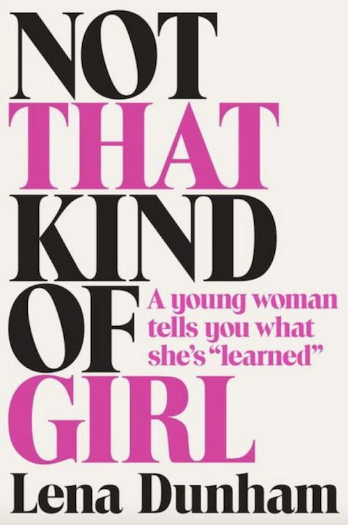 "<i><strong><a href=""http://www.amazon.com/Not-That-Kind-Girl-Learned/dp/0812985176/ref=sr_1_1?amp=&ie=UTF8&keywords=not+that+"