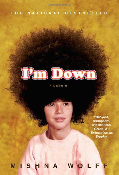 "<strong><i><a href=""http://www.amazon.com/Im-Down-Memoir-Mishna-Wolff/dp/0312379099/ref=sr_1_1?amp=&ie=UTF8&keywords=i%27m+do"