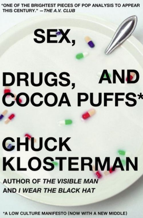 "<i><strong><a href=""http://www.amazon.com/Sex-Drugs-Cocoa-Puffs-Manifesto/dp/0743236017/ref=sr_1_1?amp=&ie=UTF8&keywords=sex+"