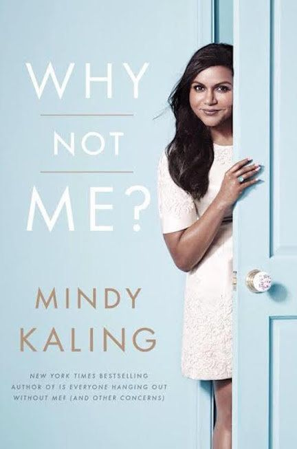 "<i><strong><a href=""http://www.amazon.com/Why-Not-Me-Mindy-Kaling/dp/0804138141?tag=thehuffingtop-20"" target=""_blank"">Why Not"