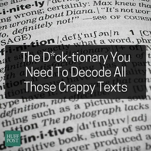 The D*ck-tionary You Need To Decode All Those Crappy Texts | HuffPost