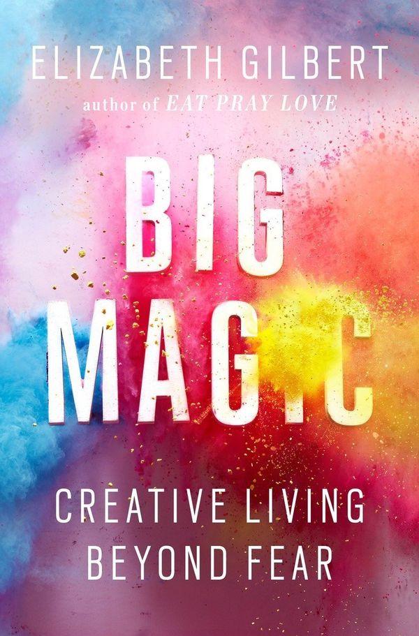 "<strong><a href=""http://www.amazon.com/Big-Magic-Creative-Living-Beyond/dp/1594634718/ref=sr_1_1?amp=&ie=UTF8&keywords=Big+Ma"