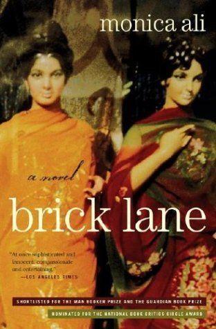 "<strong><a href=""http://www.amazon.com/Brick-Lane-Novel-Monica-Ali/dp/0743243315?tag=thehuffingtop-20""><i>Brick Lane</i></a>"