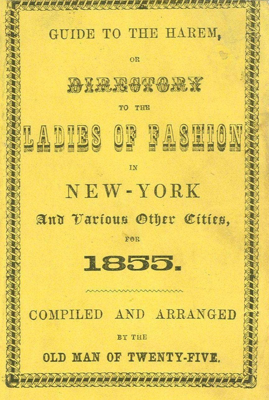 Guide to the Harem or Directory to the Ladies of Fashion in New-York and Various Other Cities for 1855. Ink on Paper Gillen a