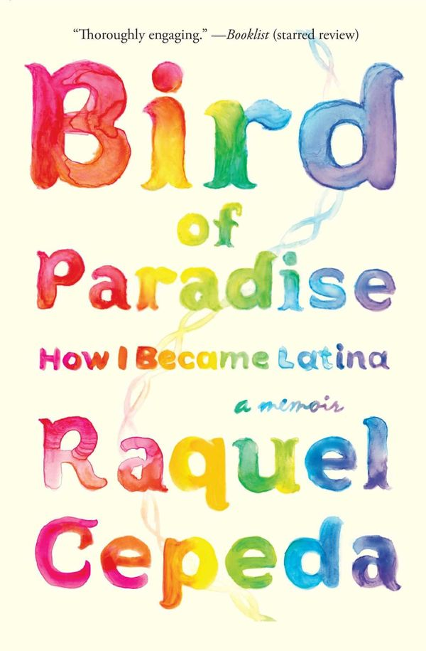 """<i>Bird of Paradise</i> is [Cepeda's] story of redemption, of a her search to understand her identity in a society that"