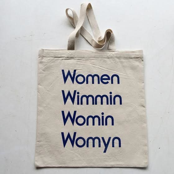 """<i>Buy it <a href=""""http://have-company.com/products/women-wimmin-womin-womyn-tote-bag"""">here</a></i>."""