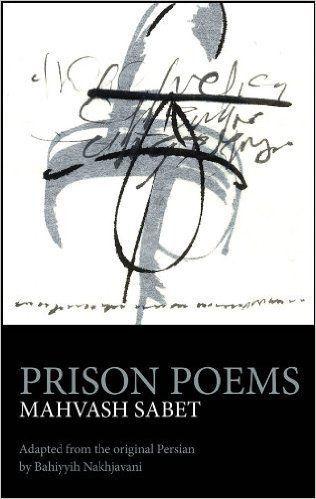 "<i><a href=""http://www.amazon.com/Prison-Poems-Mahvash-Sabet-ebook/dp/B00D61HVAW/ref=sr_1_1?amp=&ie=UTF8&keywords=Prison+Poem"