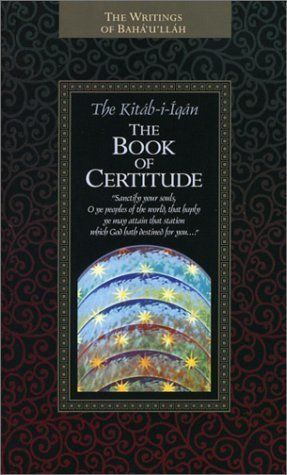"In <i><a href=""http://www.amazon.com/Kitab-i-Iqan-Book-Certitude-Baha-llah/dp/1931847088/ref=sr_1_1?amp=&ie=UTF8&keywords=%22"