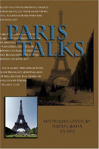 "<i><a href=""http://www.amazon.com/Paris-Talks-Addresses-Given-Abdul-Baha/dp/1931847320/ref=sr_1_4?amp=&ie=UTF8&keywords=%22Pa"