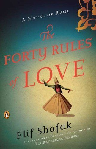 "<strong><a href=""http://amzn.to/1NYTKhN"">The Forty Rules of Love</a></strong><br>by&nbsp;Elif Shafak<br><br><i>""[T]he most wi"