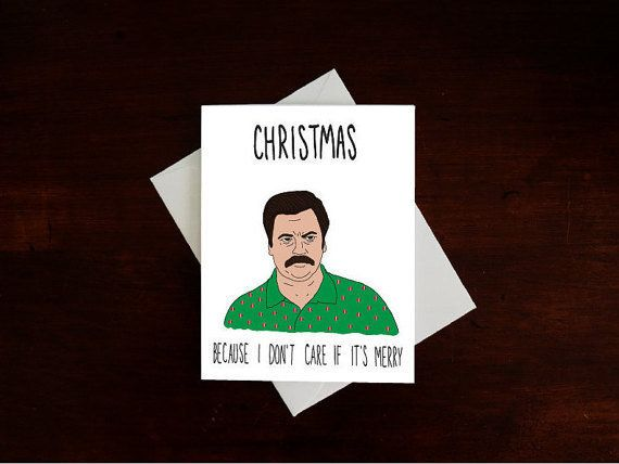 """<a href=""https://www.etsy.com/listing/245210277/ron-swanson-christmas-card-sarcastic?ref=related-0"">Christmas, because I don"