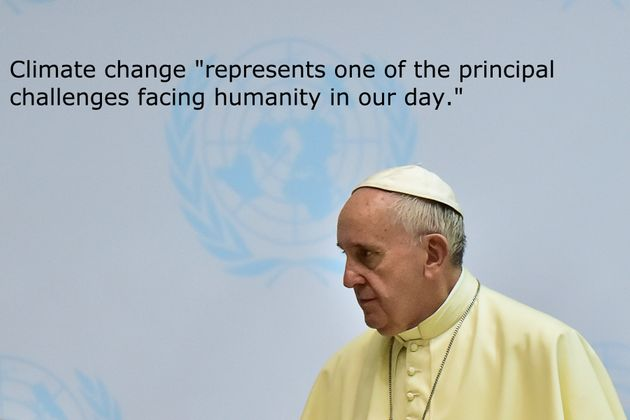 The Pope S Most Powerful Quotes About Climate Change Huffpost