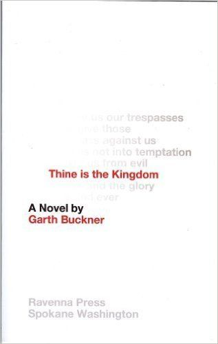 "<strong><a href=""http://amzn.to/1NlrLZ0"">Thine Is The Kingdom</a></strong><br>by Garth Buckner<br><br><i>""When young Gavin Bl"