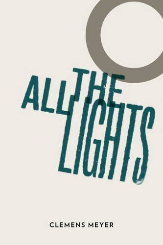 "<strong><a href=""http://amzn.to/1NlyMci"">All the Lights</a></strong><br>by&nbsp;Clemens Meyer<br><br><i>""A man bets all he ha"