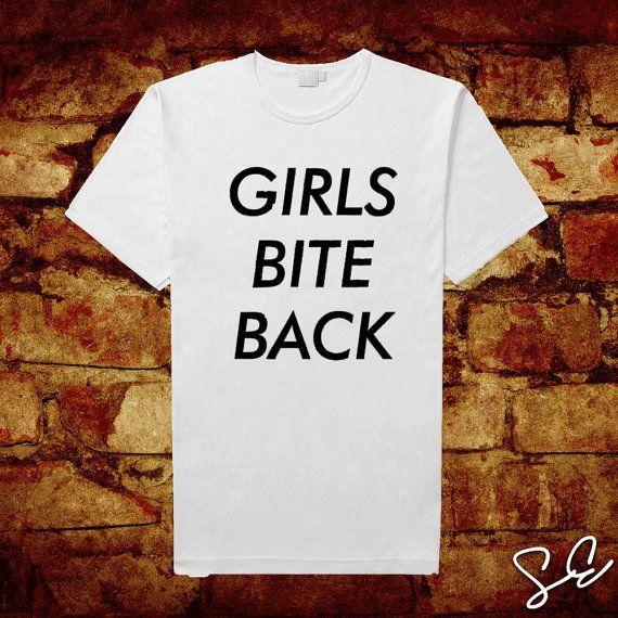 "<i>Buy it <a href=""https://www.etsy.com/listing/241897087/girls-bite-back-shirt-feminism-shirt-top?ga_order=most_relevant&amp"