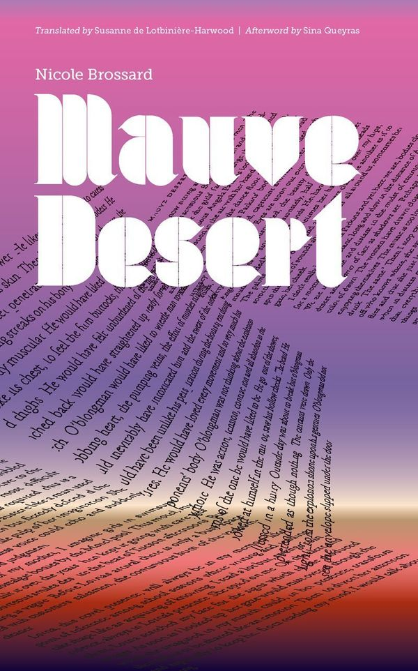 "<strong><a href=""http://amzn.to/1NI1Y3F"">Mauve Desert</a></strong><br>by&nbsp;Nicole Brossard<br><br><i>""This is both a singl"