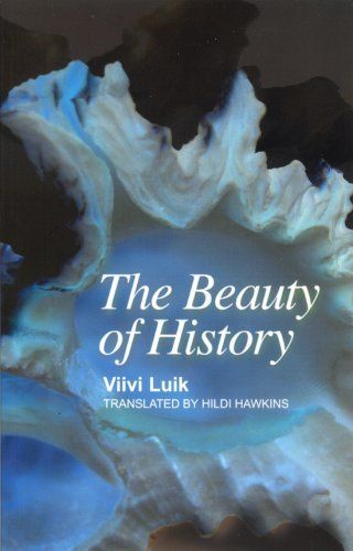 "<strong><a href=""http://amzn.to/1NI2E9k"">The Beauty of History</a></strong><br>by&nbsp;Viivi Luik<br><br><i>""1968. Riga. News"