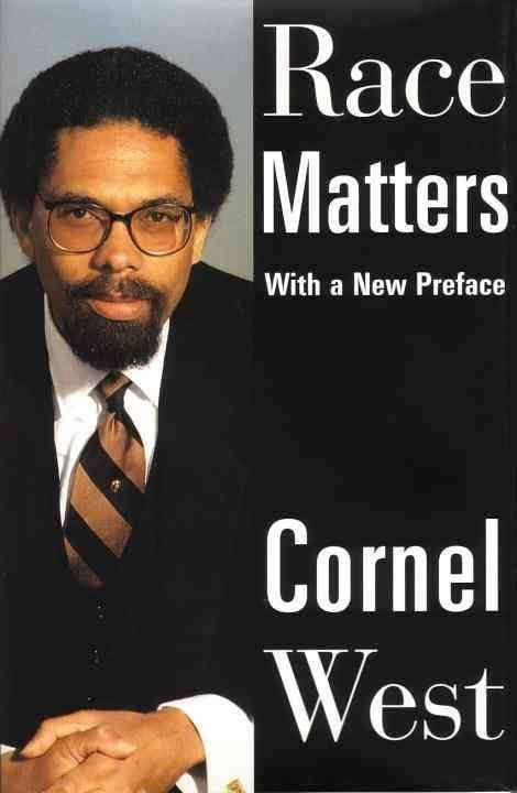 Still considered one of activist Cornel West's most important books,&nbsp;<i>Race Matters&nbsp;</i>bluntly takes on everythin