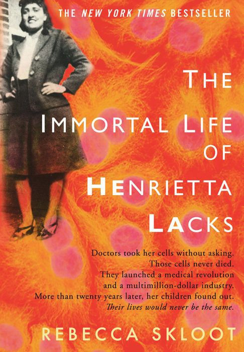 This is the true story of Henrietta Lacks, a poor black woman whose cells from cervical cancer have been used by scienti