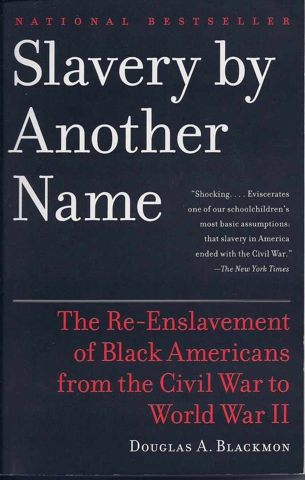 WriterDouglas A. Blackmon exposes the horrific aftermath of the Civil War and the abolishment of slavery, when thousand