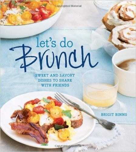 "<i>Let's Do Brunch: Sweet & Savory Dishes to Share with Friends</i> by Brigit Binns, $20.36 at <a href=""http://www.amazon"