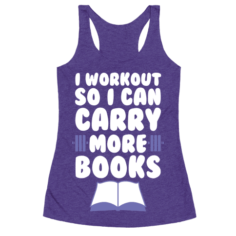 "Get the <a href=""https://www.lookhuman.com/design/44393-i-workout-so-i-can-carry-more-books"">I Workout So I Can Carry More Bo"