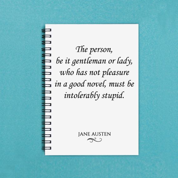 "Get the <a href=""https://www.etsy.com/listing/254923213/jane-austen-quote-the-person-be-it"">Jane Austen notebook</a>."