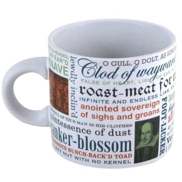 "Get the <a href=""http://www.philosophersguild.com/Shakespearean-Insults-Mug.html"">Shakespearean Insults mug</a>."