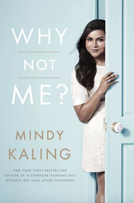 "Get <a href=""http://www.amazon.com/Why-Not-Me-Mindy-Kaling/dp/0804138141?tag=thehuffingtop-20"">Why Not Me?</a> by Mindy"