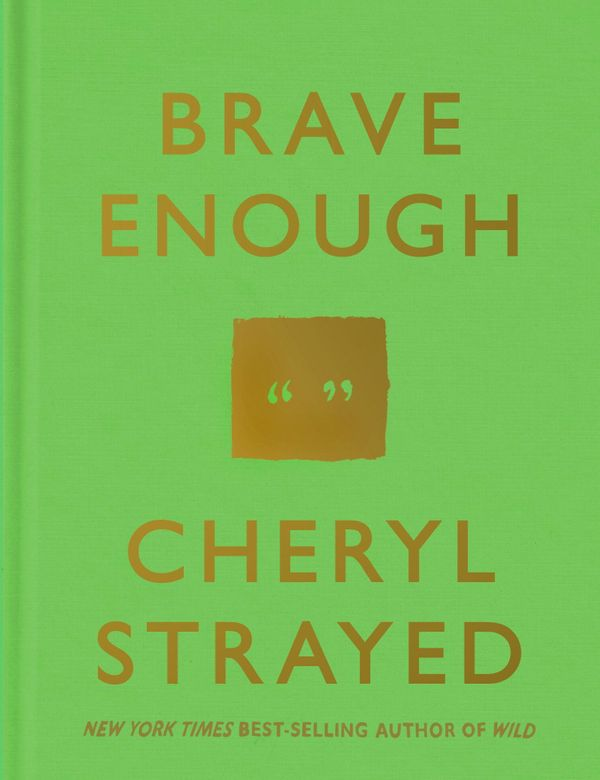 "Get <a href=""http://www.amazon.com/Brave-Enough-Cheryl-Strayed/dp/1101946903?tag=thehuffingtop-20"">Brave Enough</a> by C"