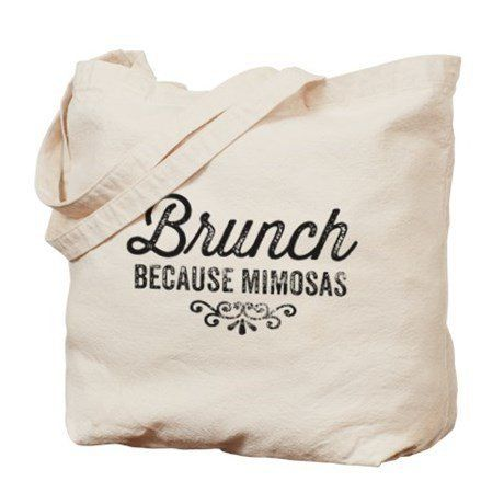 "Brunch Because Mimosas Tote Bag, $14.99 at <a href=""http://www.cafepress.com/+brunch_because_mimosas_tote_bag,1310877502"" tar"