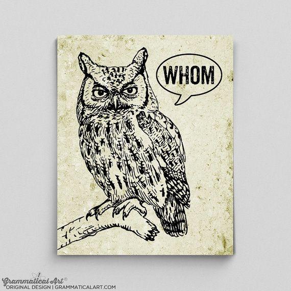 "Whom owl vintage poster, $12,<a href=""https://www.etsy.com/listing/153456223/owl-decor-typographic-print-grammar-whom?r"