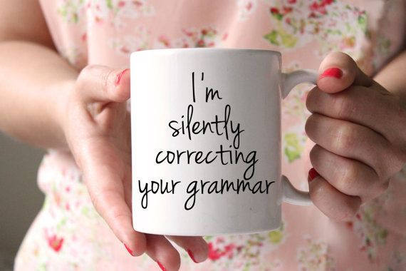 """I'm Silently Correcting Your Grammar"" mug, $18,<a href=""https://www.etsy.com/listing/217397186/im-silently-correcting-"