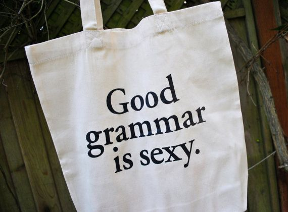 """Tote bag, $18,<a href=""""https://www.etsy.com/listing/191777927/good-grammar-is-sexy-tote-bag?ga_order=most_relevant&"""