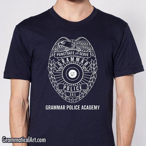 """Grammar Police Shirt, $25,<a href=""""https://www.etsy.com/listing/188343153/grammar-police-shirt-grammar-police?ga_order="""