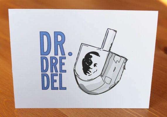 "<a href=""https://www.etsy.com/listing/88423332/dr-dreidel-dr-dre-del-funny-hanukkah?ref=market"">""Dr. Dre Del.""</a>"