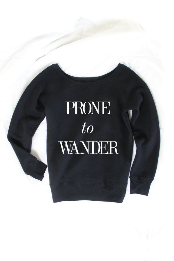"""Wander Sweater, $39 at <a href=""""https://www.etsy.com/listing/250359621/prone-to-wander-wanderlust-top-graphic-t?ga_order=most"""