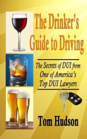 The cover of Tom Hudson's book, which provides a breadth of information about DUI, including advice on how to avoid DUI arres